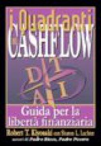Copertina di 'I quadranti del cashflow. Guida per la libertà finanziaria'