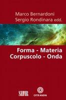 Forma - materia, corpuscolo - onda - AA. VV.