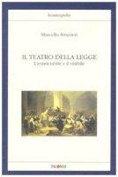 Il teatro della legge. L'enunciabile e il visibile - Strazzeri Marcello