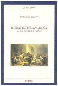 Copertina di 'Il teatro della legge. L'enunciabile e il visibile'
