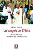 Un Vangelo per l'Africa - Fazzini Lorenzo