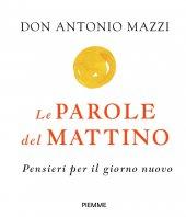 Le parole del mattino - Antonio Mazzi