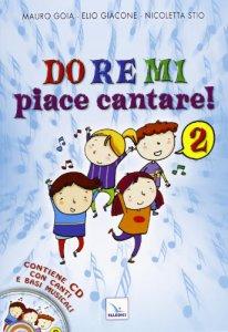 Copertina di 'Do re mi piace cantare! Vol. 2 + CD'