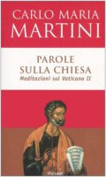 Parole sulla Chiesa. Meditazioni sul Vaticano II - Martini Carlo M.