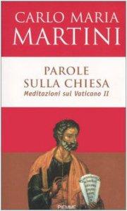 Copertina di 'Parole sulla Chiesa. Meditazioni sul Vaticano II'
