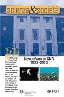 Scienza&Societ� 15/16. Novant'anni di CNR. 1923-2013 - Pietro Greco