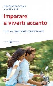 Copertina di 'Imparare a viverti accanto. I primi passi del matrimonio.'