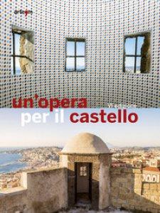 Copertina di 'Un' opera per il castello 2016'