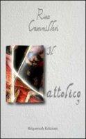 Il kattolico 3 - Cammilleri Rino