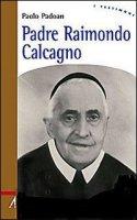 Padre Raimondo Calcagno - Paolo Padoan