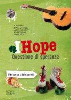 IHope. Questione di speranza - Centro  Pastorale  Adolescenti  e  Giovani  Verona