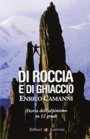 Di roccia e di ghiaccio - Enrico Camanni