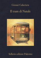 Il tram di Natale - Calaciura Giosuè