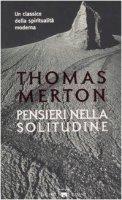 Pensieri nella solitudine - Merton Thomas