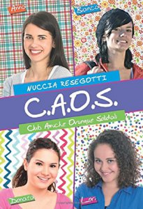 Copertina di 'C.A.O.S. Club Amiche Ovunque Solidali'