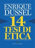14 tesi di etica - Enrique Dussel