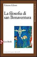 La filosofia di San Bonaventura - Gilson Etienne