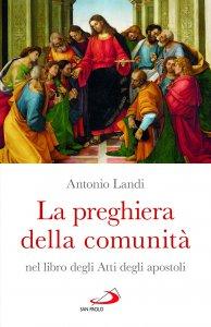 Copertina di 'La preghiera della comunità nel libro degli Atti degli Apostoli'