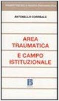 Area traumatica e campo istituzionale - Correale Antonello