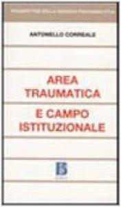 Copertina di 'Area traumatica e campo istituzionale'