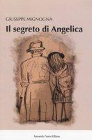 Il segreto di Angelica - Mignogna Giuseppe