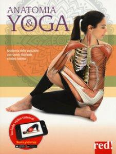 Copertina di 'Anatomia & yoga. Ediz. a colori. Con video tutorial'