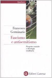 Copertina di 'Fascismo e antisemitismo. Progetto razziale e ideologia totalitaria'