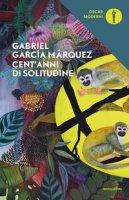 Cent'anni di solitudine - García Márquez Gabriel