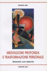 Copertina di 'Meditazione profonda e trasformazione personale. Itinerario con esercizi'