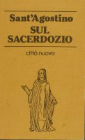 Sul sacerdozio - Agostino (sant')