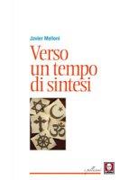 Verso un tempo di sintesi - Javier Melloni