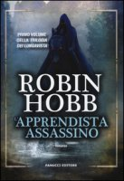 L' apprendista assassino. Trilogia dei Lungavista - Hobb Robin