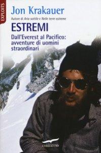 Copertina di 'Estremi. Dall'Everest al Pacifico: avventure di uomini straordinari'