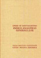 Opera Omnia - Indice analitico generale vol. XLIV/1: A-B - Agostino (sant')