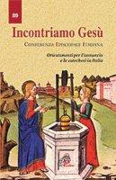 Incontriamo Gesù - Conferenza Episcopale Italiana