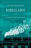 Ribellarsi - Giulio Dellavite