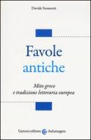 Favole antiche. Mito greco e tradizione letteraria europea - Susanetti Davide