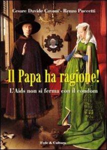 Copertina di 'Il Papa ha ragione! L'Aids non si ferma con il condom'