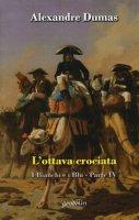 L' ottava crociata. I bianchi e i blu vol.4 - Alexandre Dumas