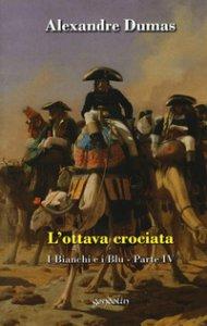 Copertina di 'L' ottava crociata. I bianchi e i blu vol.4'