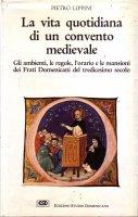 La vita quotidiana di un convento medievale - Pietro Lippini