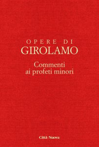 Copertina di 'Opere di San Girolamo  vol. 8. Commento ai profeti minori/3. Commento ai profeti Abdia e Zaccaria .'