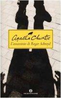 L' assassinio di Roger Ackrooyd - Christie Agatha
