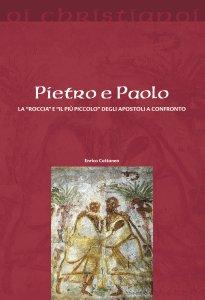 """Copertina di 'Pietro e Paolo. La """"roccia"""" e il """"più piccolo"""" degli apostoli a confronto'"""