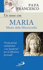 Copertina di 'Un mese con Maria Madre della Misericordia'