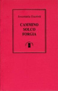 Copertina di 'Cammino - Solco - Forgia. Trilogia'