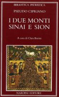 I due monti Sinai e Sion. De duobus montibus - Pseudo Cipriano