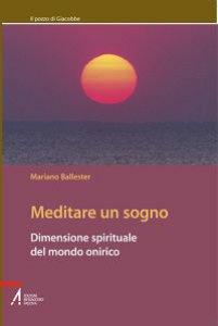 Copertina di 'Meditare un sogno. Dimensione spirituale del mondo onirico'