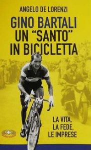 Copertina di 'Gino Bartali un «santo» in bicicletta'