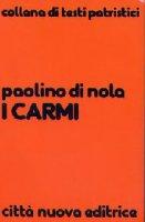 I carmi - Paolino da Nola (san)